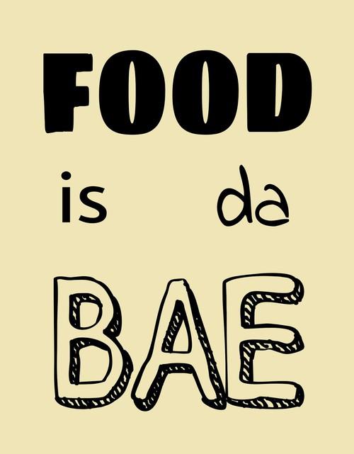 food is bae
